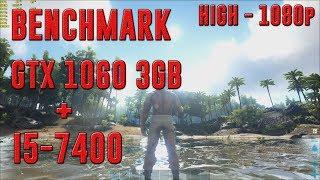 ARK: SURVIVAL EVOLVED | GTX 1060 3GB + I5-7400 | HIGH-1080p | BENCHMARK