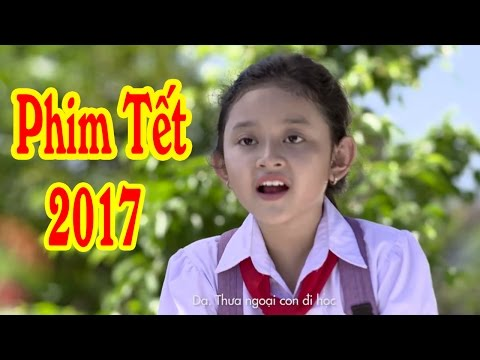 Yêu Thương Bên Gia Đình | Phim Tết 2017