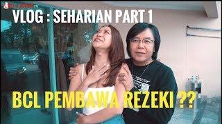 VLOG ; SEHARIAN PART 1. BCL MEMBAWA REZEKI PADA ARI LASSO ??