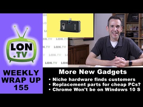 Weekly Wrapup 155 - Finding new gadgets, Varied niche hardware opinions, no Chrome on 10 S