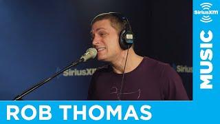 "Rob Thomas ""Pieces"" // SiriusXM // The Blend"