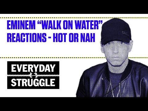 "Eminem ""Walk On Water"" Reactions - Hot Or Nah | Everyday Struggle"
