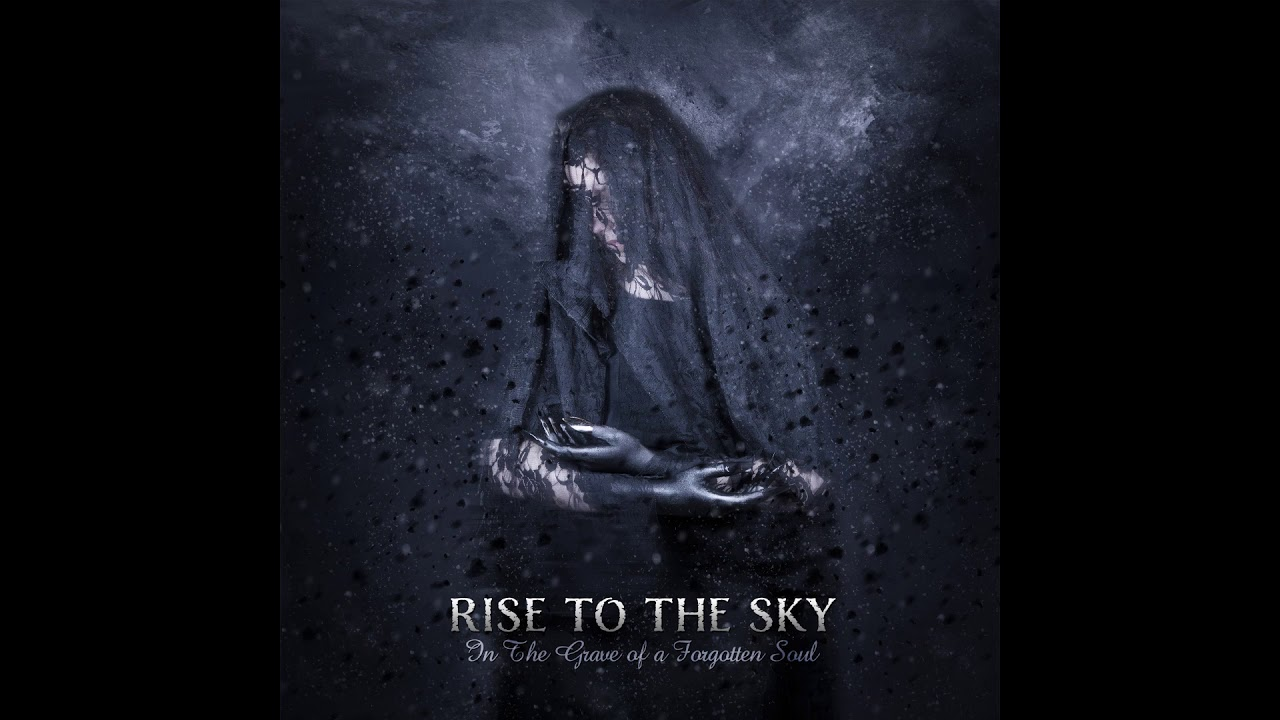 Rise to the Sky - In the Grave of a Forgotten Soul (High Quality Full EP)