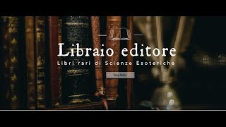 Libraio Editore - libri rari di scienze esoteriche (trailer)
