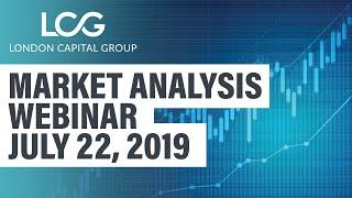 Weekly Market Analysis webinar (July 22, 2019)