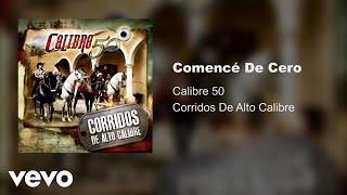 Calibre 50 - Comencé De Cero (Audio)