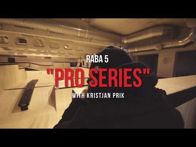 Raba 5 Pro Series Ep. 04 - Kristjan Prik (2018)