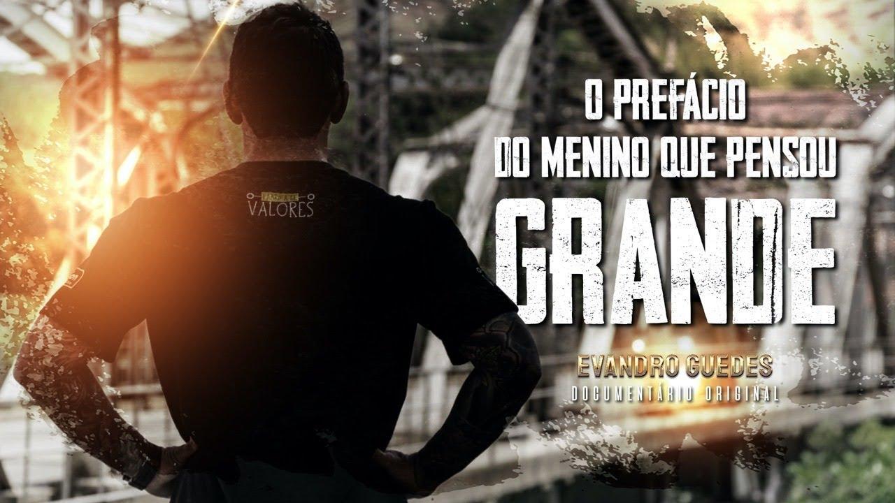 Download O Prefácio do Menino que Pensou Grande - Documentário Evandro Guedes - Fábrica de Valores