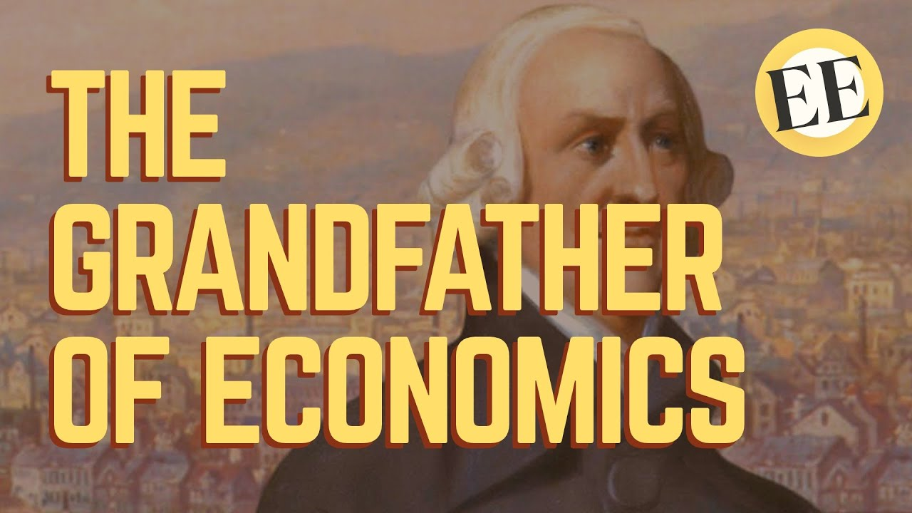 Adam Smith: The Grandfather Of Economics