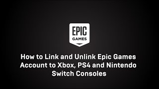 How To Link And Unlink Epic Games Account To Xbox, PS4 And Nintendo Switch Consoles