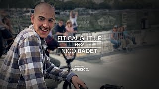 Fit Caught Up with Nico Badet