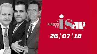 Os Pingos Nos Is - 26/07/18