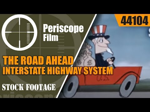 THE ROAD AHEAD INTERSTATE HIGHWAY SYSTEM CATERPILLAR TRACTOR CO. 44104