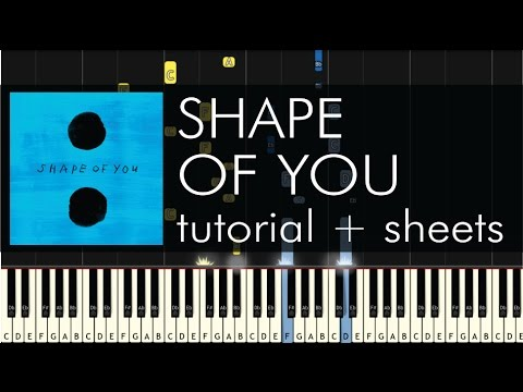 Ed Sheeran  - Shape of You - Piano Tutorial - How to Play + Sheets