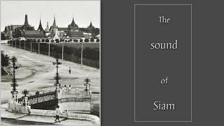 The sound of Siam เสียงแห่งสยาม - รวมบทเพลงถ่ายทอดความเป็นไทยผ่านการบรรเลงออร์เคสตร้า