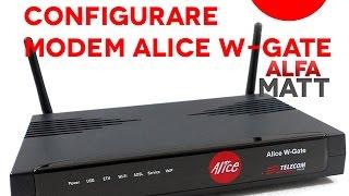 modem alice w gate configurazione e dubbi    3