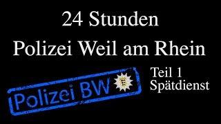24 Stunden - Polizei Weil am Rhein - Teil 1