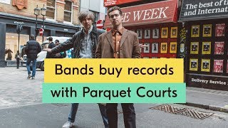 Parquet Courts – Bands Buy Records Episode 11