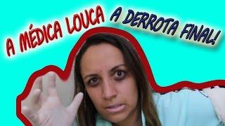 A MÉDICA LOUCA - A DERROTA FINAL-Doutora Arrepios - #bekahecia