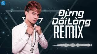 Đừng Dối Lòng (Dj Hiếu Phan Remix)