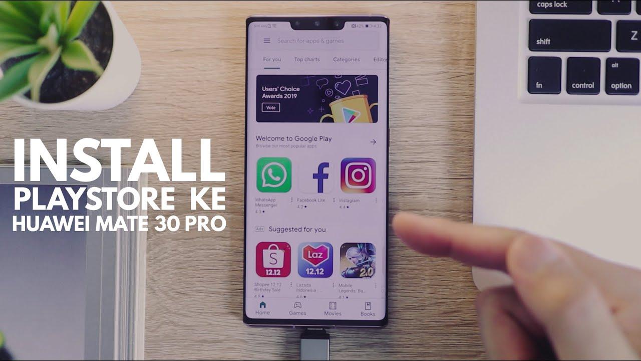 Cara install Playstore ke Huawei Mate 30 Pro - YouTube