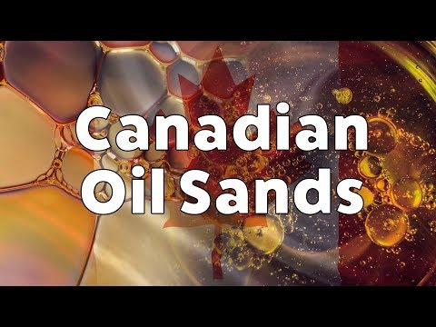Canadian Oil Sands - A look the past, present and future of Canada's Oil industry