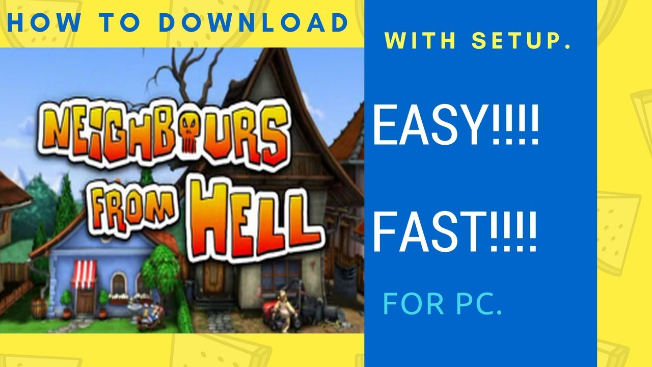 download neighbours from hell 6 full version free