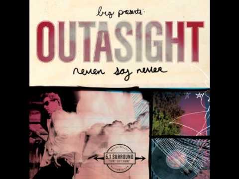 Outasight - She