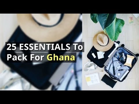 25 ESSENTIALS To Pack For Ghana (In Under 2 Minutes)