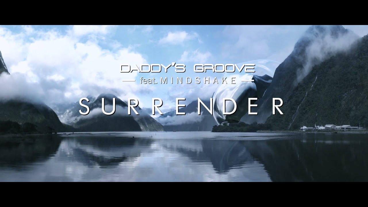 Download Daddy's Groove ft. Mindshake - Surrender  // trailer 2