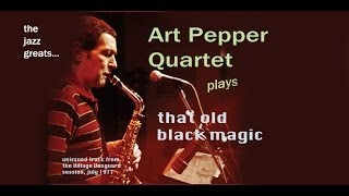 Art Pepper plays That Old Black Magic