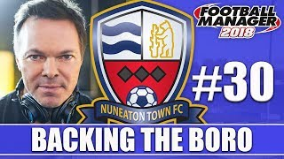 Backing the Boro FM18 | NUNEATON | Part 30 | IT'S ALL GOING WRONG | Football Manager 2018