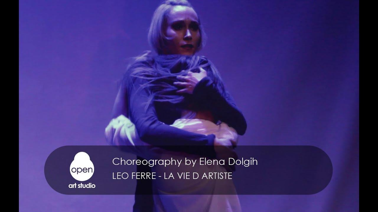 Leo Ferre - La Vie d Artiste contemporary choreography by Elena Dolgih - Open Art Studio