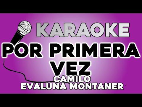 KARAOKE (Por primera vez – Camilo, Evaluna Montaner)