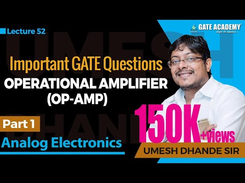 Operational Amplifier(Op-Amp) (Part-1), Important GATE Questions | Analog Electronics