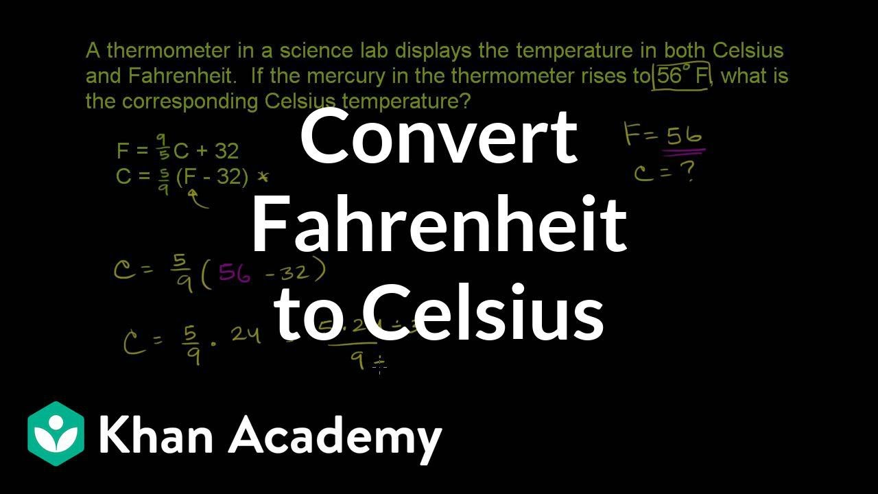 Converting Fahrenheit to Celsius (video) | Khan Academy