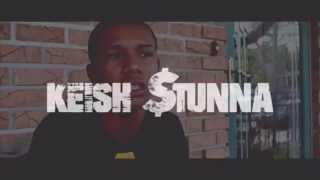 Keish Stunna - 10 Grams OFFICIAL INTERVIEW