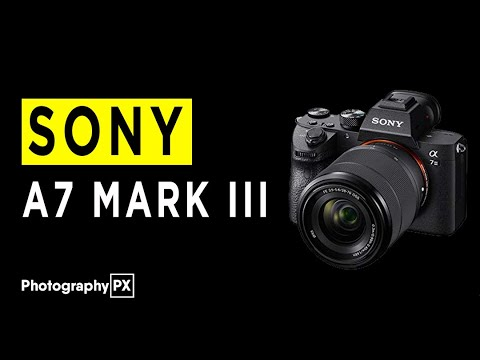 Sony a7 Mark III Mirrorless Camera Highlights & Overview -2020