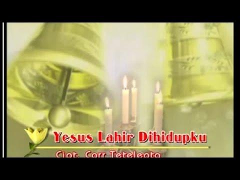 Corr Tetelepta - YESUS LAHIR DIHIDUPKU