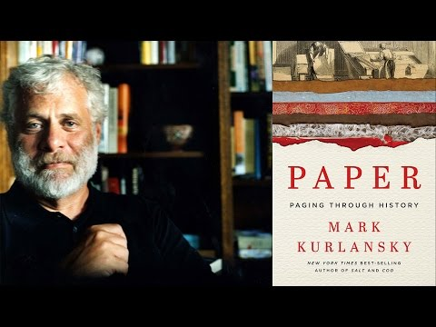 Mark Kurlansky on Paper: Paging Through History | 2016 Miami ...