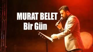 Murat Belet Bir Gün