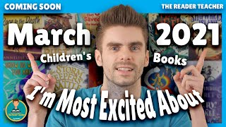March 2021 Children's Books I'm Most Excited About | Coming Soon
