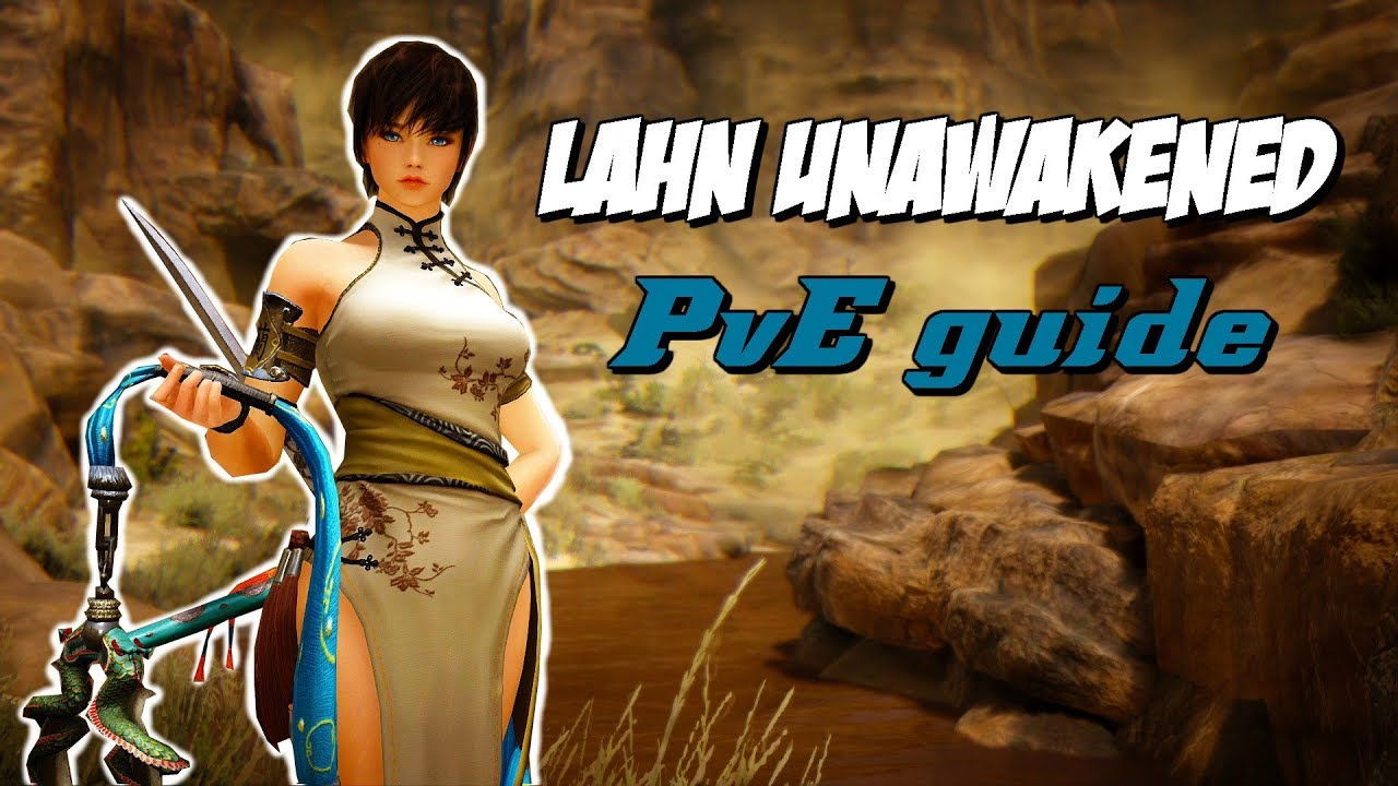 BDO - Lahn Unawakened PvE guide! The fast and easy way