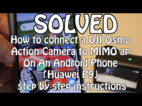 SOLVED DJI Osmo Action Wifi Connection To MIMO Ap & Android Phone (Huawei P9)