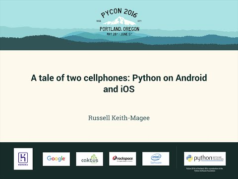 Russell Keith-Magee - A tale of two cellphones: Python on Android and iOS - PyCon 2016