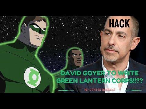 David Goyer to write GREEN LANTERN CORPS!!?? (RANT)