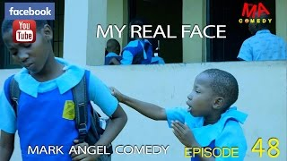 MY REAL FACE Mark Angel Comedy Episode 48