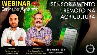 Webinar GenMelhor - SENSORIAMENTO REMOTO NA AGRICULTURA | Prof. Gustavo Baptista e Maicon Nardino