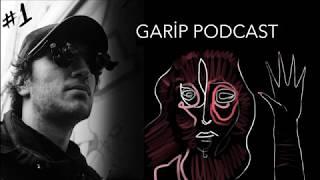 Garip Podcast 1 - \Kola faça atanlar\