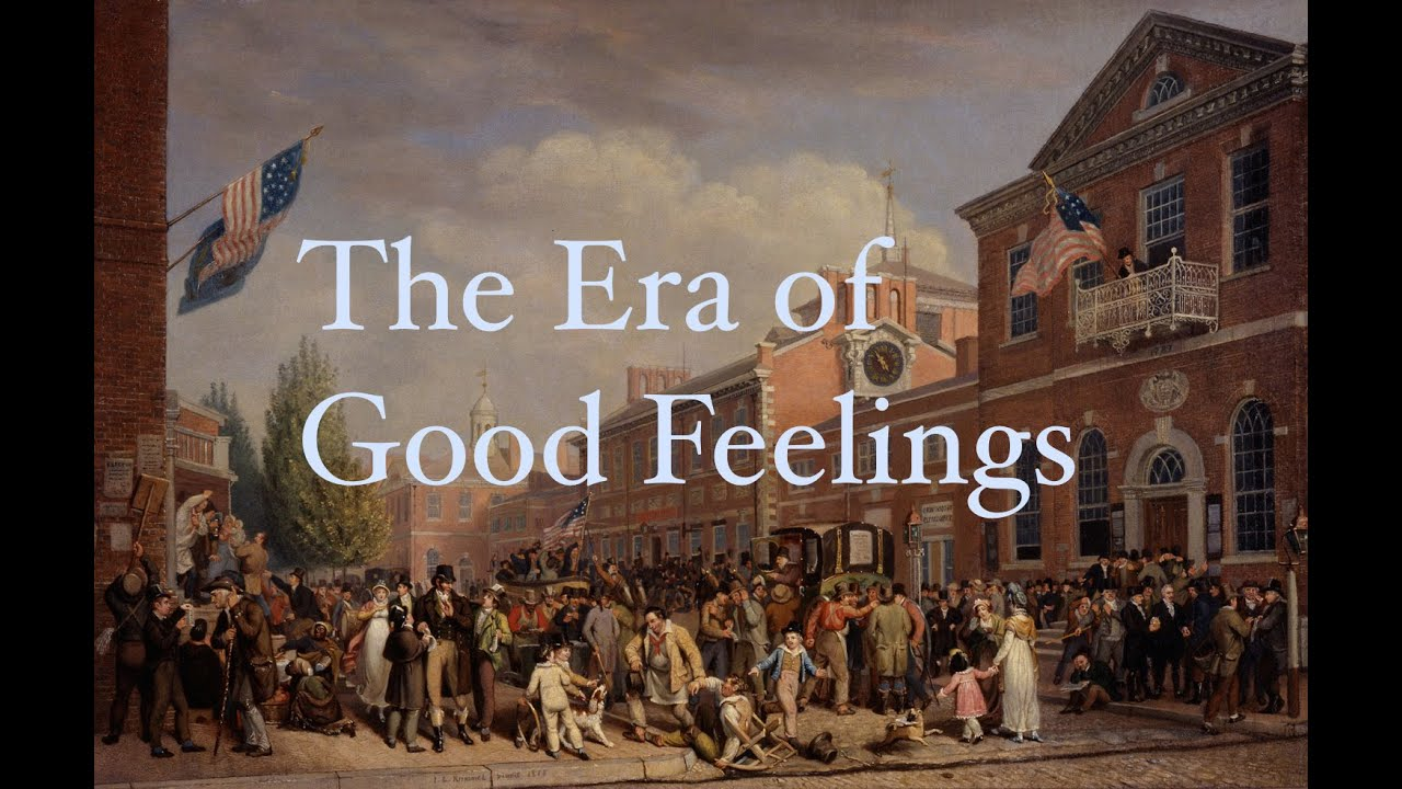 the era of good feelings essay Read this american history essay and over 88,000 other research documents era of good feelings the era of good feelings was one in which the federalist dissolved thus leaving only one party the republicans.